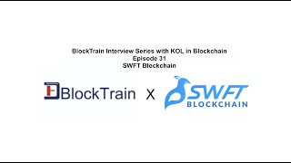 BlockTrain interview with SWFT Blockchain