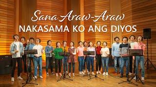 Christian Music Video   Sana Araw-Araw Nakasama Ko ang Diyos (Tagalog Subtitles)
