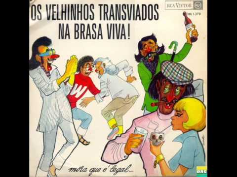 Os Velhinhos Transviados - LP Na Brasa Viva! - Album Completo/Full Album