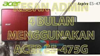 Pengalaman 4 Bulan Menggunakan Laptop Acer E5-475G (Review by Admin Miuitutorial.com)