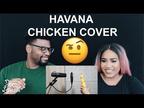 Camila Cabello- Havana - Chicken Cover | REACTION