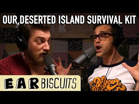 Our Deserted Island Survival Kit | Ear Biscuits Ep. 135