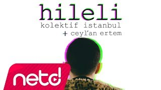 Kolektif İstanbul + Ceyl'an Ertem - Hileli