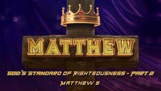 Matthew 5:17-30 | God's Standard of Righteousness - part 2