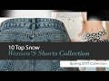 10 Top Snow Women'S Shorts Collection Spring 2017 Collection
