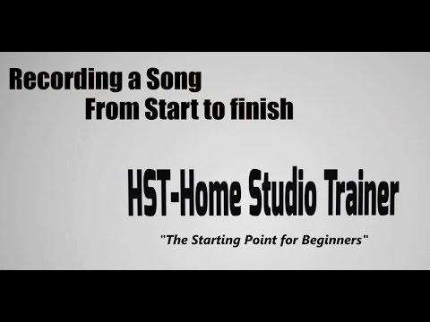 Recording a Song from start to Finish Part 1 - HST Special!!