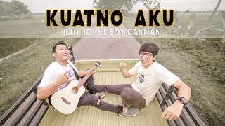 Download DENNY CAKNAN feat ILUX ID - KUATNO AKU (OFFICIAL VIDEO)