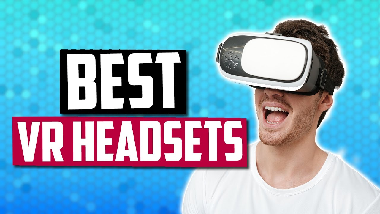 Best VR Headset in 2019 | The Top 5 Virtual Reality Headsets