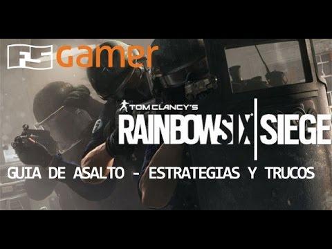 RAINBOW SIX SIEGE - Guía de asalto: estrategias y trucos // 1080p