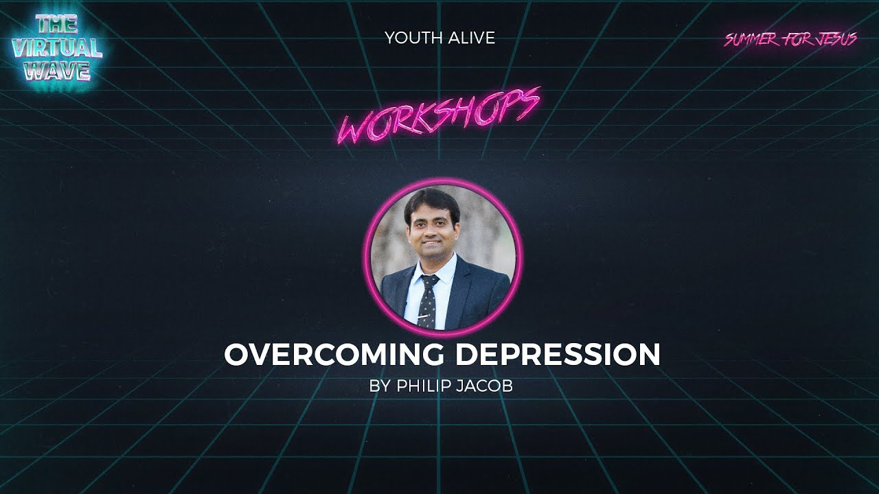 Overcoming Depression | By Ps Philip Jacob