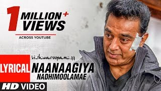 Vishwaroopam II Tamil Naanaagiya Nadhimoolamae Lyric | Kamal Haasan | Mohamaad Ghibran