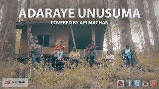 Adaraye Unusuma - Covered by Api Machan
