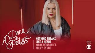 Trilha Sonora - A dona do pedaço - Nothing breaks like a heart - Mark Ronson - Miley Cyrus