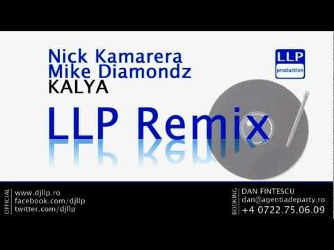 Nick Kamarera feat. Mike Diamondz - Kalya (LLP Remix)