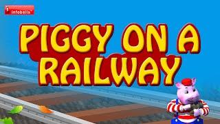 Piggly On A Railway Nursery Rhymes
