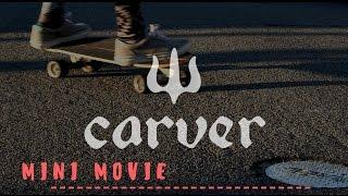 Carver Skateboarding (MINI MOVIE)