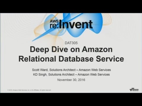 AWS re:Invent 2016: Deep Dive on Amazon Relational Database Service (DAT305)