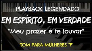 """🎤 Em Espírito, Em Verdade (PLAYBACK LEGENDADO no Piano – TOM FEMININO F"""") by Niel Nascimento"""