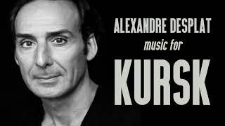 ALEXANDRE DESPLAT - Music For KURSK Aka The Command (2018) - With Slight Sound FX
