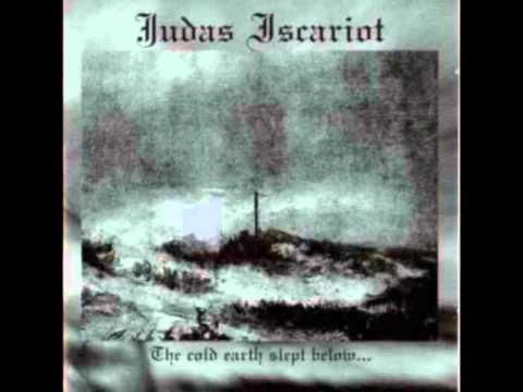 Judas Iscariot - The Cold Earth Slept Below...