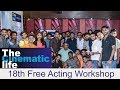 18th Free Acting Workshop II The Cinematic Life || Acting School