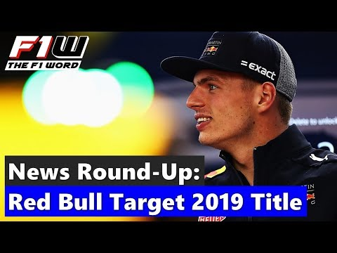 F1 News Round-Up: Red Bull Target 2019 Title, Ricciardo Retracts Comments and Haas Lose Appeal