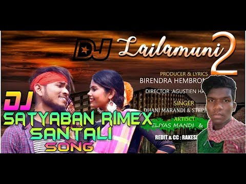 New Santali Dj Song Lailamuni 2 Mix By Dj Satyaban Rimex