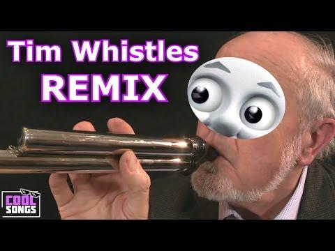 Tim Whistles REMIX