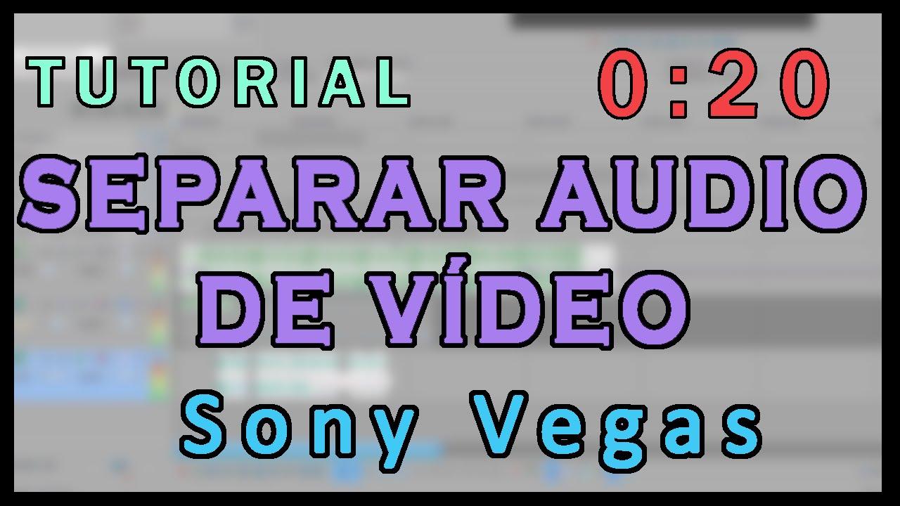 Separar Audio De Video Con Sony Vegas Tutorial Rápido Youtube