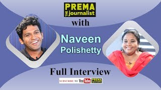 Inspirational Journey of Naveen Polishetty - with #PremaTheJournalist - Full Interview - #18