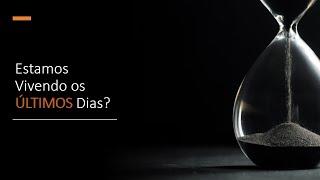 Ultimos Dias - 19/04/2020 - Rev  Rodrigo Leitão