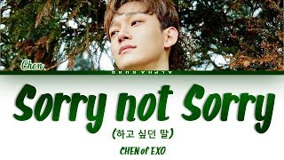 Download lagu CHEN SORRY NOT SORRY Lyrics 가사 MP3