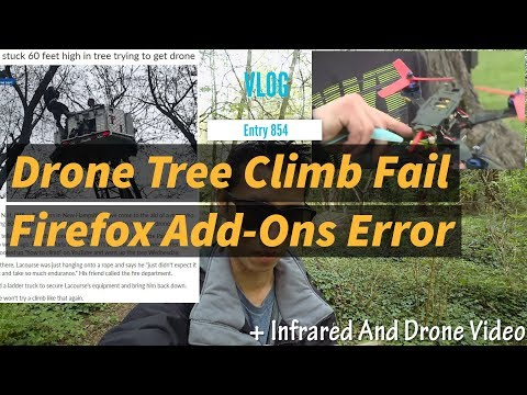 Guy Gets Stuck In A Tree Drone Recovery Plus Firefox Add Ons Disabled