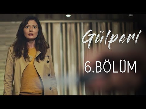Gülperi | 6.Bölüm