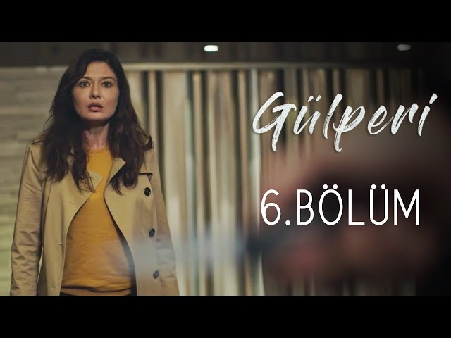 Gülperi > Episode 6
