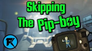 Fallout 4 | Skipping the Pip-Boy