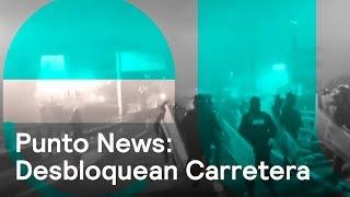 Punto News: Operativo para liberar circulación de la carretera México-Pachuca