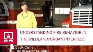 Understanding Fire Behavior in the Wildland/Urban Interface