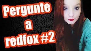 Pergunte a redfox #2 Camp feminino Dota, faculdade, irmã gêmea, namorado