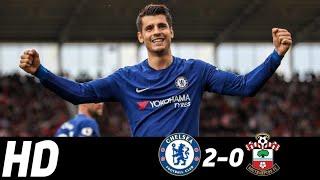 Chelsea vs Southampton 2-0 • All Goals & Highlights • Morata & Giroud scored • 2018 HD