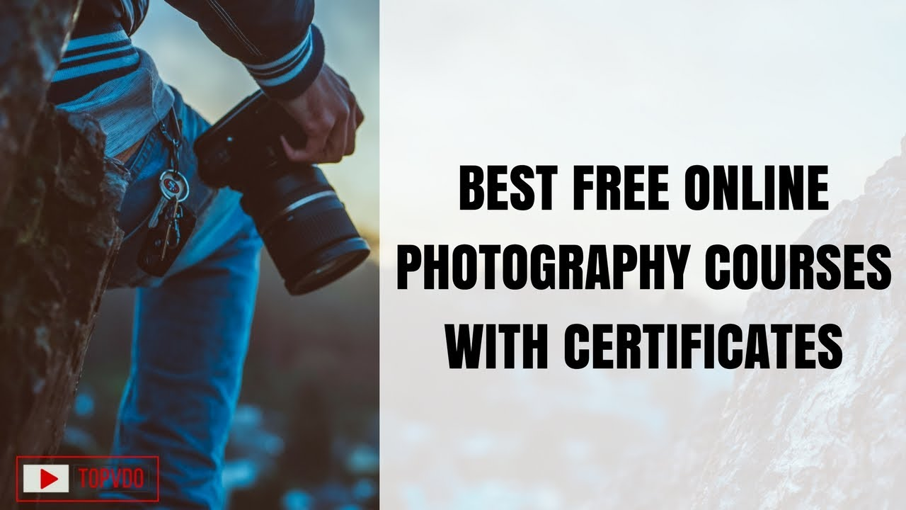 Best Free Online Photography Courses With Certificates Creative