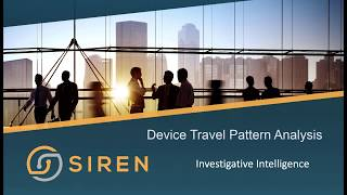 Siren Investigative Intelligence: Device Travel Pattern Analysis