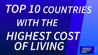 top 10 countries with the highest cost of living 2014 15 financial freedom index