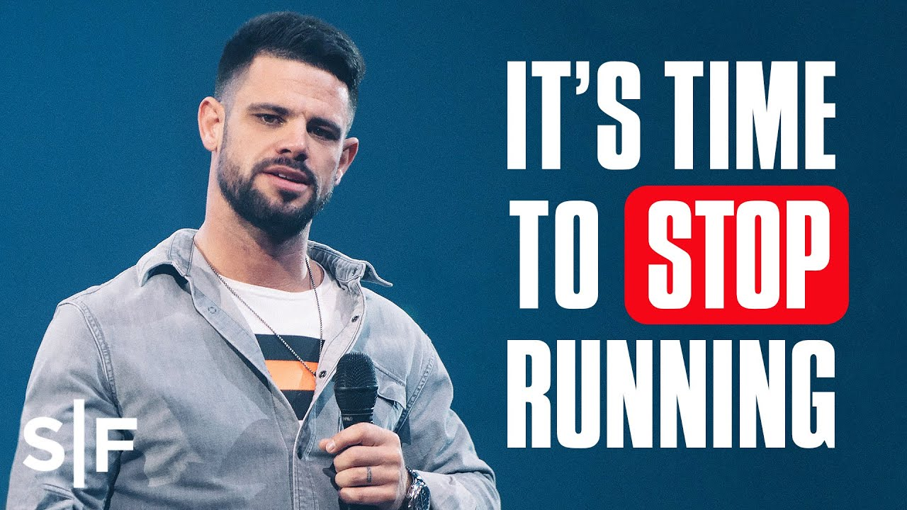 It's Time To Stop Running | Steven Furtick