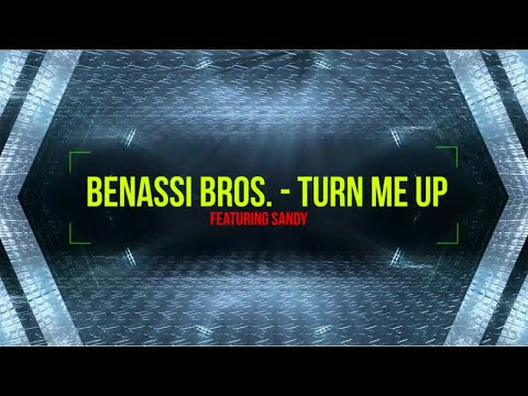 Benassi Bros. Ft. Sandy - Turn Me Up