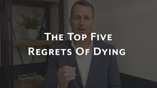 The Five Biggest Regrets Of The Dying