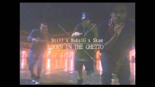 Still x MakelG x Skam - Born in the Ghetto