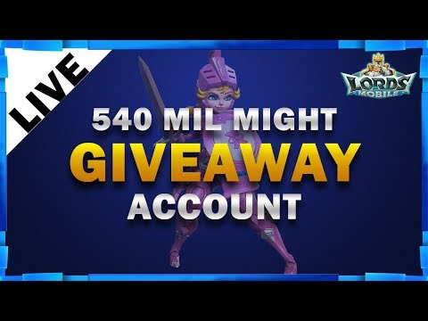 540 MIL MIGHT GIVEAWAY ACCOUNT LIVE LORDS MOBILE - MISTER BP GAMING