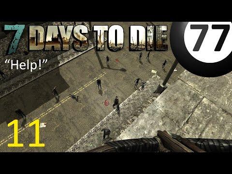 """7 Days to Die / Alpha 10 / Episode 11 / """"Help!"""""""