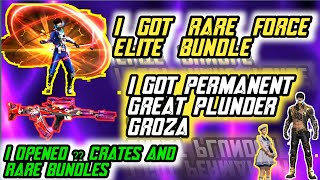 WE GOT RARE FORCE ELITE BUNDLE,GREAT PLUNDER GROZA,THE NAVY GIRL BUNDLE AND OPENED CRATES AND BUNDLE